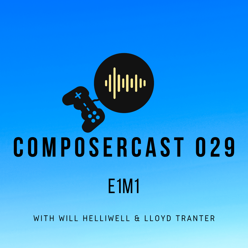 ComposerCast 029 _ E1M1