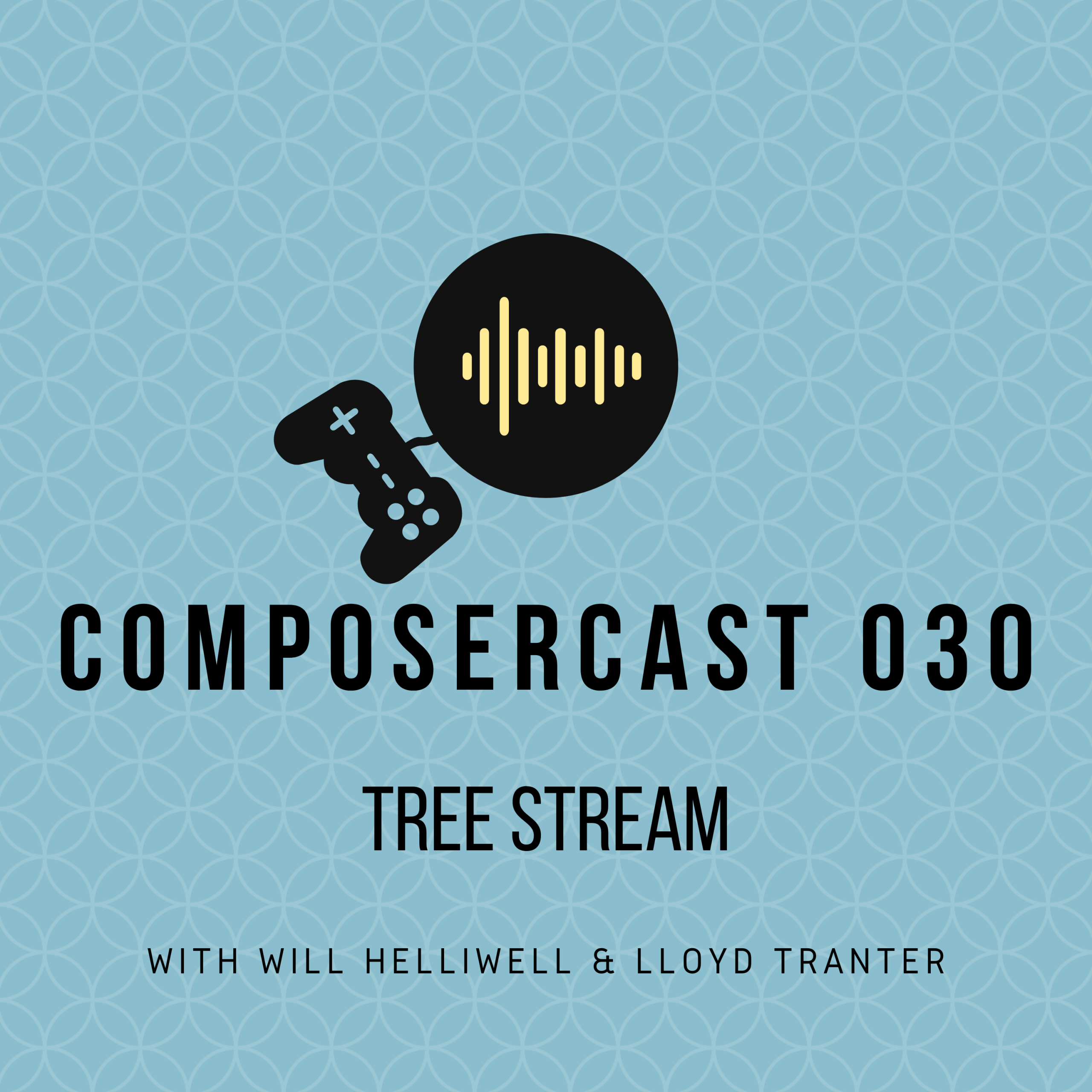 ComposerCast 030 _ Tree Stream